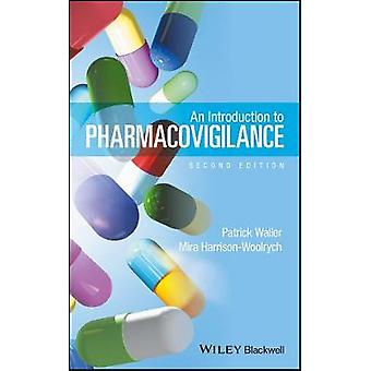 An Introduction to Pharmacovigilance by Patrick Waller & Mira Harrison woolrych