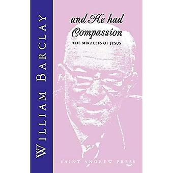 And He Had Compassion: The � Miracles of Jesus
