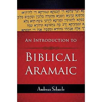 An Introduction to Biblical Aramaic by Andreas Schuele - 978066423424