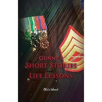 Gunny's Short Stories and Life Lessons by Chris Island - 978146698386