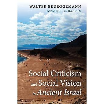 Social Criticism and Social Vision in Ancient Israel by Walter Bruegg