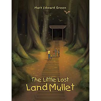 The Little Lost Land Mullet by Mark Edward Green - 9781543409260 Book
