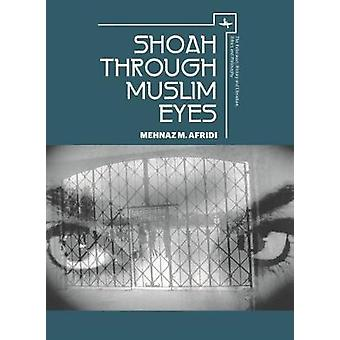 Shoah Through Muslim Eyes by Mehnaz M. Afridi - 9781618113719 Book