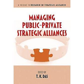 Managing Public-Private Strategic Alliances by T. K. Das - 9781623964