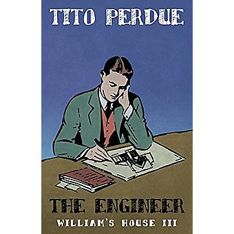 The Engineer (William's House - Volume III) by Tito Perdue - 97819105