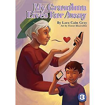 My Grandma Lives Far Away by Lara Cain Gray - 9781925960716 Book