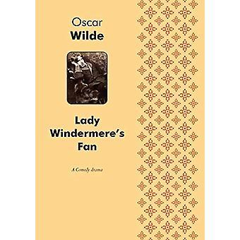 Lady Windermere's Fan A Play (comedy) by Oscar Wilde - 9785519160889