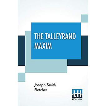 The Talleyrand Maxim by Joseph Smith Fletcher - 9789353446567 Book