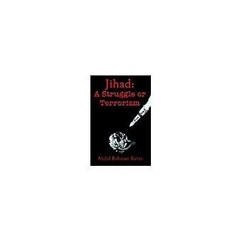 Jihad: A Struggle or Terrorism