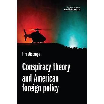 Samenzweringstheorie en Amerikaans buitenlands beleid Nieuwe benaderingen van conflictanalyse