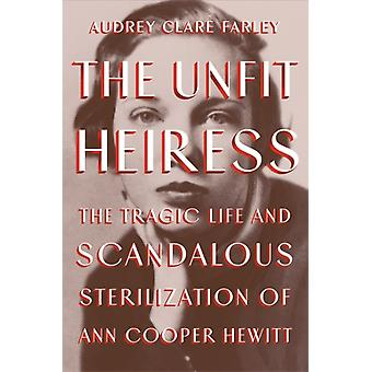 The Unfit Heiress by Audrey Clare Farley