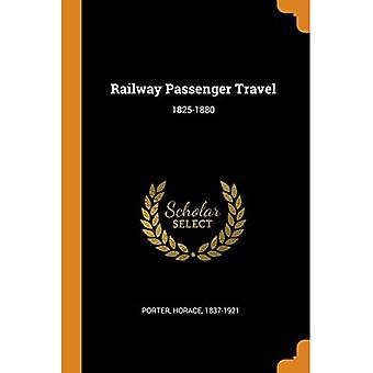 Railway Passenger Travel: 1825-1880
