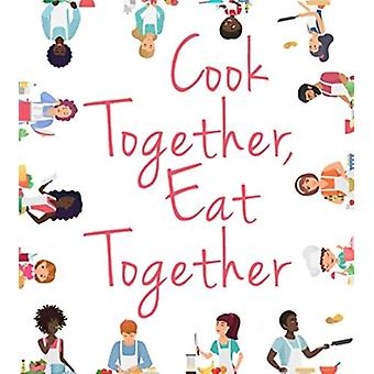 Cook Together Eat Together by Cooperative Extension Service University of Kentucky