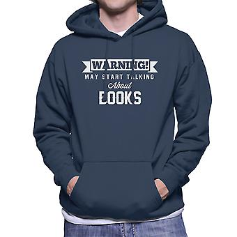 Warning May Start Talking About Books Men's Hooded Sweatshirt