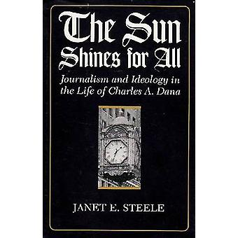The  -Sun - Shines for All - Journalism and Ideology in the Life of Char