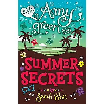 Ask Amy Green - Summer Secrets by Sarah Webb - 9781406316940 Book