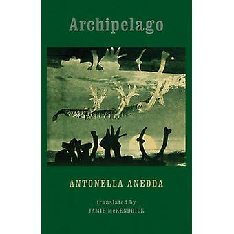 Archipel de Antonella Anedda - Jamie McKendrick - 9781780371085 Bo