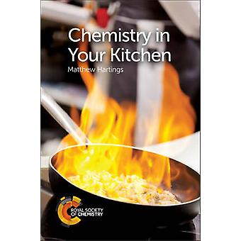 Chemistry in Your Kitchen by Matthew Hartings - 9781782623137 Book