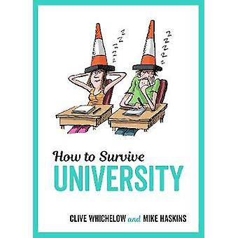 How to Survive University von Mike Haskins - 9781786850485 Buch