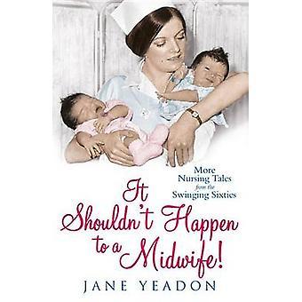 Det ska inte hända en barnmorska! av Jane Yeadon - 9781845024130 bok