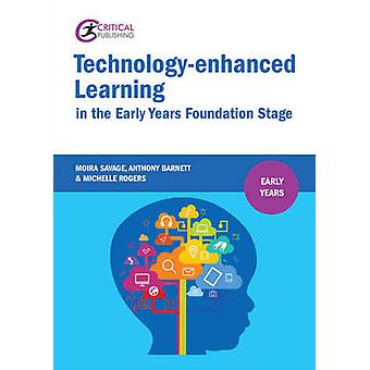 Technology-Enhanced Learning in the Early Years Foundation Stage by M