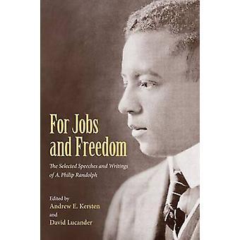Para puestos de trabajo y la libertad - discursos seleccionados y escritos de a. Philip Ran