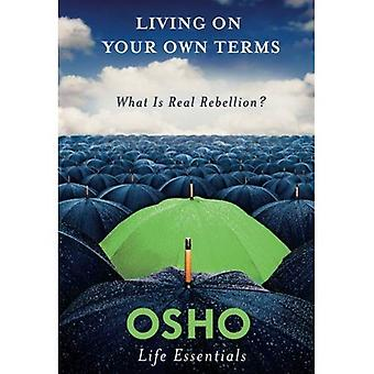 Elää omilla ehdoillasi (Osho elämän Essentials)