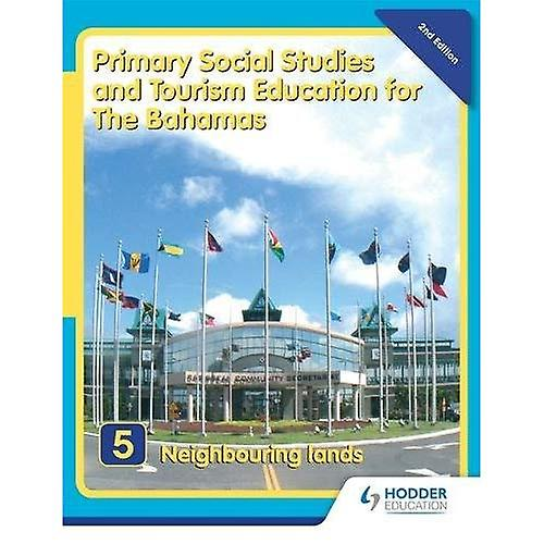 Primary Social Studies and Tourism Education for The Bahamas Book 5   new ed: Bk. 5 (Primary Social Studies for...