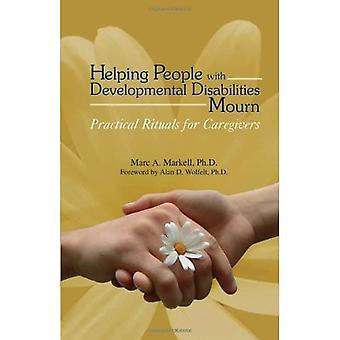 Helping People with Developmental Disabilities Mourn: Practical Rituals for Caregivers