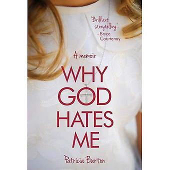 Why God Hates Me - A Memoir