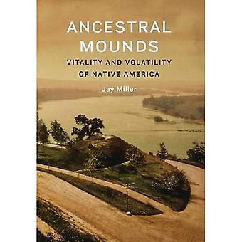 Uralte Grabhügel: Vitalität und Volatilität der Native America