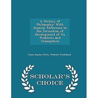 A History of Philosophy: With Especial Reference to the Formation of Development of Its Problems� and Conceptions - Scholar's Choice Edition