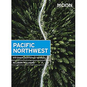 Moon Pacific Northwest (First Edition): With Oregon, Washington & Vancouver