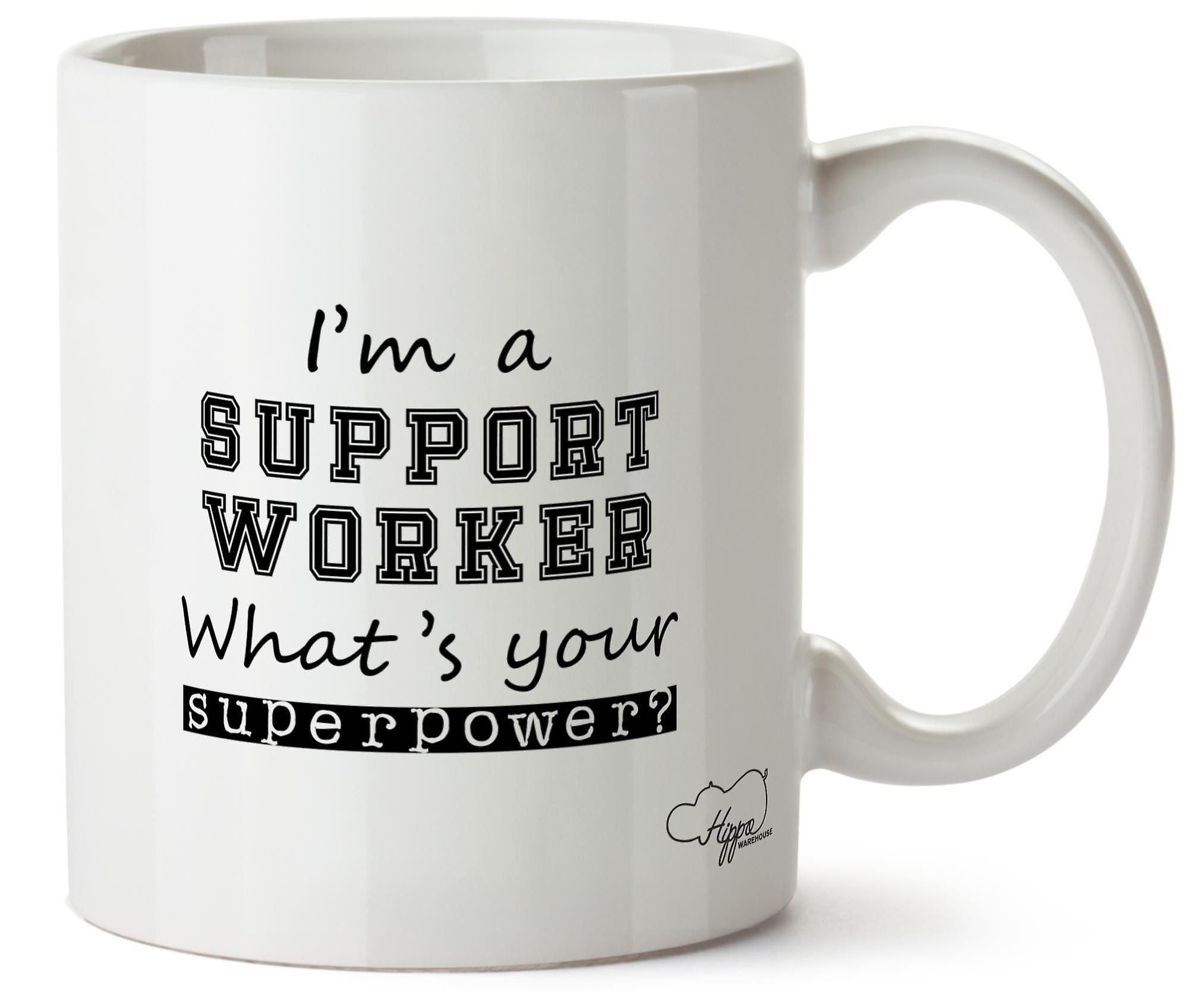 Hippowarehouse I'm A Support Worker What's  Your Superpower? Printed Mug Cup Ceramic 10oz