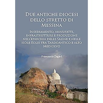 Due Antiche Diocesi dello Stretto di Messina - Insediamento - Manufatt
