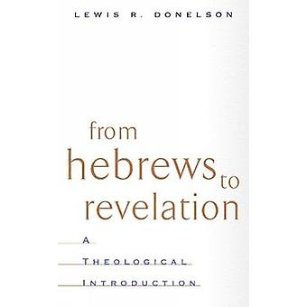 D'après Hébreux jusqu'à l'Apocalypse par Donelson & Lewis