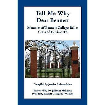 Tell Me perché cari Bennett memorie di classe di Belles Bennett College di 19242012 di muschio & Juanita pazienza