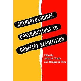 Antropologiska bidrag till konfliktlösning av Wolfe & Alvin W.