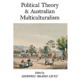 Politische Theorie und australischen Multikulturalismus durch Levey & Geoffrey Brahm
