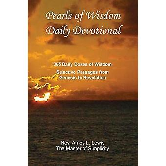 Pearls of Wisdom Daily Devotional 365 Daily Doses of Wisdom Selective Passages from Genesis to Revelation by Lewis & Rev Amos a.