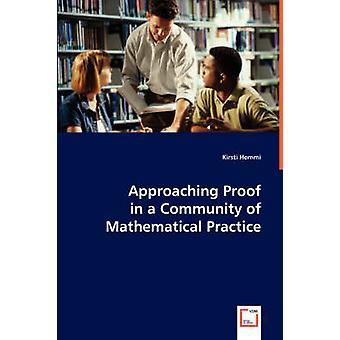 Annäherung an Beweis in einer Gemeinschaft von mathematischen Praxis von Hemmi & Kirsti