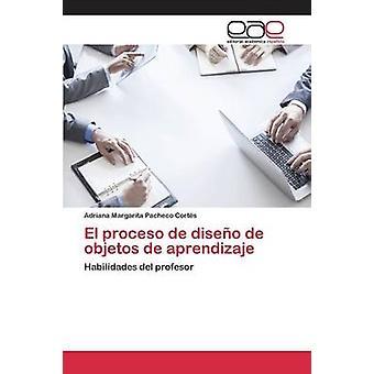 El proceso de diseo de objetos de aprendizaje door Pacheco Corts Adriana Margarita