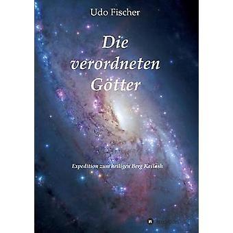Die verordneten Gtter av Fischer & Udo