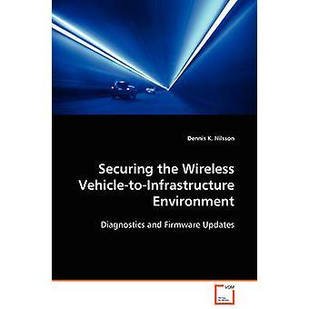 Protezione dell'ambiente senza fili VehicletoInfrastructure di Nilsson & Dennis K.