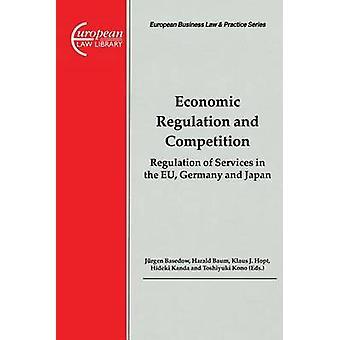 Economische regulering en concurrentie door BasedowBaumHoptKandaKono