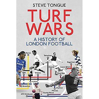Guerres de territoire: Une histoire du Football de Londres