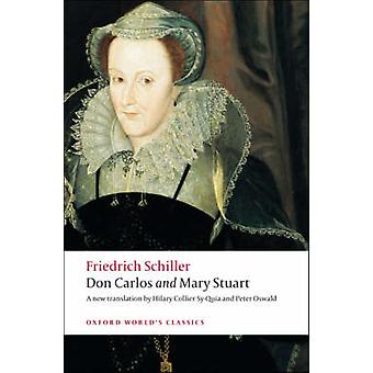 Don Carlos and Mary Stuart by Friedrich Schiller - Hilary Collier Sy-