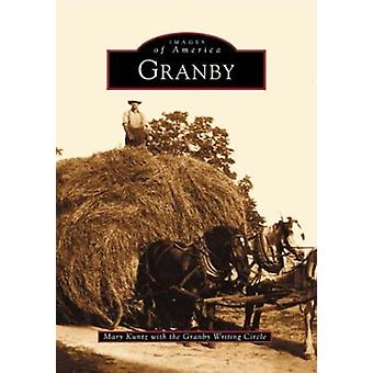 Granby by Mary Kuntz - Granby Writing Circle - 9780738510545 Book