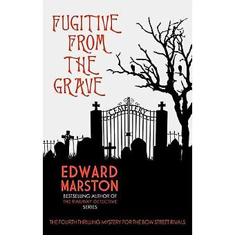 Fugitive from the Grave by Edward Marston - 9780749023515 Book