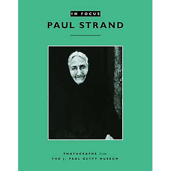 Paul Strand - Photographs from the J. Paul Getty Museum by Anne M. Lyd